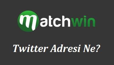 Matchwin Twitter Adresi Ne?