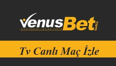 Venüsbet Tv Canlı Maç İzle